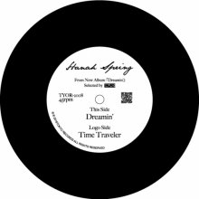 [2月14日] Hanah Spring - Dreamin' / TIME TRAVELER (7inch)<img class='new_mark_img2' src='//img.shop-pro.jp/img/new/icons14.gif' style='border:none;display:inline;margin:0px;padding:0px;width:auto;' />