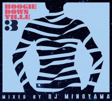 【DISCO / BOOGIE MIX】DJ MINOYAMA / BOOGIEDOWNVILLE vol.3