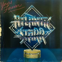 【USED】Atlantic Starr ‎– Yours Forever   [ Jacket : EX- / Vinyl : VG+ ]
