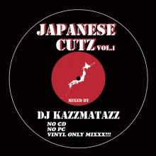 [2019年2月再入荷] DJ KAZZMATAZZ - JAPANESE CUTZ VOL.1(Reissue) [mixCD]