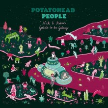 [5月下旬] POTATOHEAD PEOPLE - NICK & ASTRO'S GUIDE TO THE GALAXY [LP]