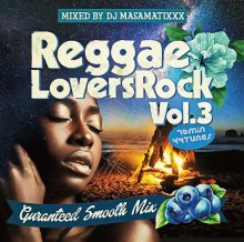 [4月上旬] DJ MA$AMATIXXX / REGGAE LOVERS ROCK Vol.3