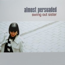 [6月下旬] SWING OUT SISTER - ALMOST PERSUADED (LP)