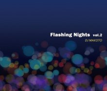 【NU DISCO /BOOGIE  /CROSSOVER /SOUL /R&B】FLASHING NIGHTS / DJ MAKOTO Vol.2 [2018年5月下旬]<img class='new_mark_img2' src='//img.shop-pro.jp/img/new/icons14.gif' style='border:none;display:inline;margin:0px;padding:0px;width:auto;' />