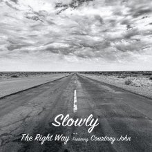 【6月中旬】Slowly  / The Right Way featuring Courtney John [7inch]