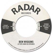 [6月中旬] Ben Wiggins - Let Bye Gones Be Bygones [7inch]