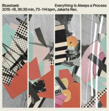 [6月下旬]  Bluestaeb - Everything Is Always a Process (LP)