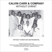 【6月下旬】CALVIN CARR & COMPANY - WITHOUT CHRIST / INST (7inch)