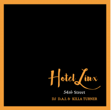 【6月上旬】HOTEL LINX vol.3 -54TH STREET-  / DJ D.A.I. & KILLA TURNER / B.D. [MIXCD]