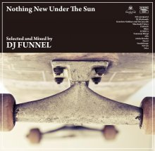 【Jazzy groove/ Crossover/Ambient】DJ FUNNEL/ Nothing New Under The Sun