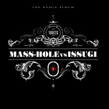 【9月中旬】MASS-HOLE vs ISSUGI - 1982s ( the remix album ) [3LP]