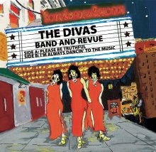[7月下旬] THE DIVAS - Please Be Truthful /  I'm Always Dancin' To The Music (7inch)