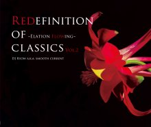 [7月下旬] Redefinition Of Classics Vol.2〜Elation Flowing〜  / DJ  Ryow a.k.a. Smooth Current
