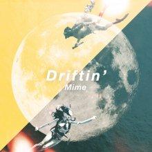 [7月下旬] Mime - Driftin'  [7inch]