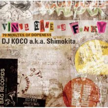 [7月下旬]DJ Koco a.k.a. Shimokita - Vinyl Make Me Funky (70 Minutes Of Dopeness) [Mix CD]<img class='new_mark_img2' src='//img.shop-pro.jp/img/new/icons14.gif' style='border:none;display:inline;margin:0px;padding:0px;width:auto;' />
