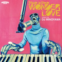 [8月下旬] DJ MINOYAMA / WONDER LOVE -Tribute to Stevie-