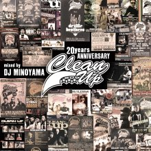 [8月下旬] DJ MINOYAMA / CLEAN UP 20years Anniversary Mix -REMINISCENCE OF GOOD OL' DAYZ-