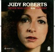 [9月中旬] JUDY ROBERTS - NEVER WAS LOVE / FANTASY (7inch)<img class='new_mark_img2' src='//img.shop-pro.jp/img/new/icons14.gif' style='border:none;display:inline;margin:0px;padding:0px;width:auto;' />