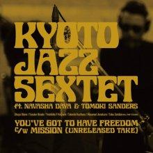 [11月3日発売] KYOTO JAZZ SEXTET ft.Navasha Daya & Tomoki Sanders - YOU'VE GOT TO HAVE FREEDOM [12inch]