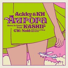 [11月3日発売] Ackky & KH - Aurora (Love Is Gone) Feat. KASHIF [7inch]