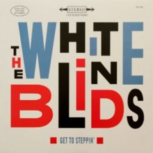 [10月上旬] The White Blinds -  Get To Steppin'[LP]