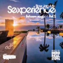[9月下旬]【Slow Jam & Lovers Mix】Sexperience -bedroom magic- Vol.5 / Mixed By HERO REALSTEPPA