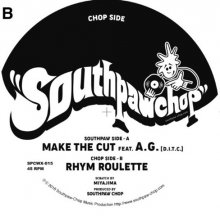 [11月中旬] Southpaw Chop - Make The Cut featt A.G.  [7inch]