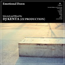 [11月下旬] DJ KENTA(ZZ PRODUCTION) / Emotional Dawn (MixCD)