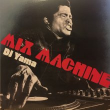 [11月上旬]【70'S-80'S MELLOW SOUL/ AOR / JAZZ FUNK etc mix】 DJ Yama - MIX MACHINE (MixCD)