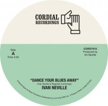 [11月中旬] IVAN NEVILLE - DANCE YOUR BLUES AWAY / DANCE YOUR BLUES AWAY(THE MIGHTY ZAF 80S EDIT)[7inch]