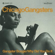 [11月下旬] CHICAGO GANGSTERS - GANGSTER BOOGIE / WHY DID YOU DO IT (7inch)