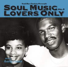 SOUL MUSIC LOVERS ONLY VOL.5 by ROCK EDGE & BEETNICK【[再発] 紙ジャケ仕様】[MixCD]