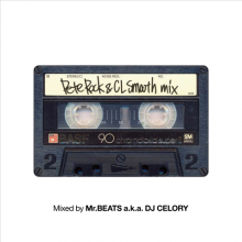 【限定再発】[2019年1月上旬] MR.BEATS aka DJ CELORY / Pete Rock & CL Smooth Mix