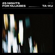 [2019年3月上旬] TA-KU - 25 NIGHTS FOR NUJABES[2LP]<img class='new_mark_img2' src='//img.shop-pro.jp/img/new/icons14.gif' style='border:none;display:inline;margin:0px;padding:0px;width:auto;' />