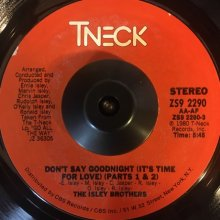 [USED] (7)The Isley Brothers - Don't Say Goodnight(It's Time For Love)(Parts1&2)[Jacket:- Vinyl:EX]