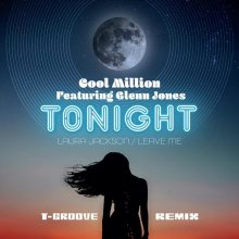 [2019年2月中旬] COOL MILLION - Tonight (T-GROOVE Remix) / Leave Me [7inch]