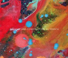 [2019年1月下旬]DJ KENNTA(Time&Space) -  BALANCE AND CONSTRUCTION[MixCD]