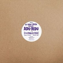 [2019年2月下旬] DJ SPINNA - ADU-REDU (A DJ SPINNA RE-FREAK)[12inch]<img class='new_mark_img2' src='//img.shop-pro.jp/img/new/icons14.gif' style='border:none;display:inline;margin:0px;padding:0px;width:auto;' />