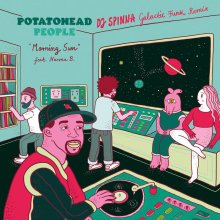 [2019年3月上旬] Potatohead People -  Morning Sun (DJ Spinna Remixes)  [7inch]