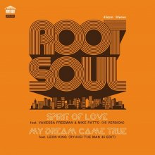 Root Soul - Spirit Of Love / My Dream Came True (RyuheiTheManEdit) [7inch]