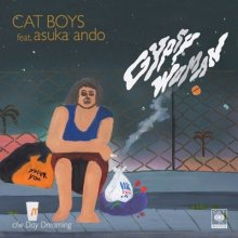 [2019年4月上旬] CAT BOYS feat asuka ando - Gypsy Woman / DayDreaming (2nd press) [7inch]