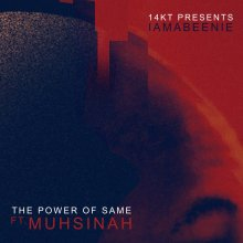 [2019年3月] 14KT -  The Power of Same (feat. Muhsinah)   [7inch]