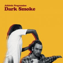 [2019年3月下旬] Athletic Progression - Dark Smoke [LP]