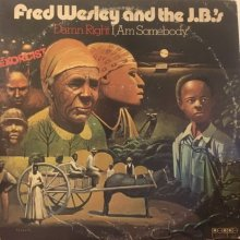 【USED】Fred Wesley And The J.B.'s - Damn Right I Am Somebody   [LP] [ Vinyl: VG / Jacket : VG]