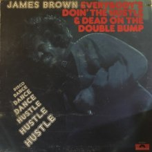 【USED】James Brown - Everybody's Doin' TheHustle &DeadOnTheDoubleBump[LP][ Vinyl: VG+ / Jacket : VG+]