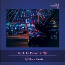 [2019年3月中旬]DJ BLACK CANDY/BACK TO PARADISE VOL.4【SOUL/ブラコンMIX】<img class='new_mark_img2' src='//img.shop-pro.jp/img/new/icons14.gif' style='border:none;display:inline;margin:0px;padding:0px;width:auto;' />