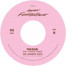 [2019年4月下旬] TRKRNR feat. Trailer Limon - No Summer Days b/w  Stimulate [7inch]<img class='new_mark_img2' src='//img.shop-pro.jp/img/new/icons14.gif' style='border:none;display:inline;margin:0px;padding:0px;width:auto;' />