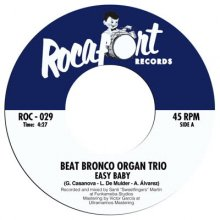 [2019年5月] Beat Bronco Organ Trio - Easy Baby  c/w Geriatric Dance  [7inch]