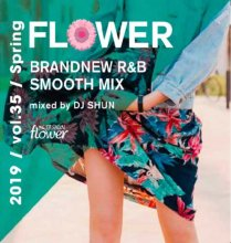 DJ SHUN - Flower vol.35 ‐2019 Spring‐