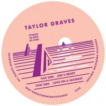 [2019年6月上旬] Taylor Graves - Are You Ready b/w Love On A Sailboat [7inch]<img class='new_mark_img2' src='//img.shop-pro.jp/img/new/icons14.gif' style='border:none;display:inline;margin:0px;padding:0px;width:auto;' />